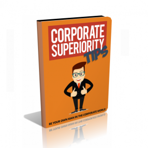 Corporate Superiority Tips