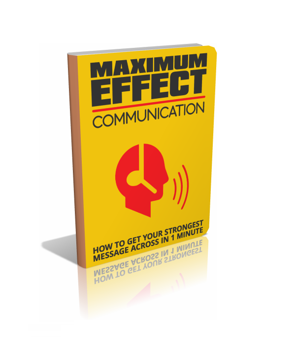 Maximum Effect Communication