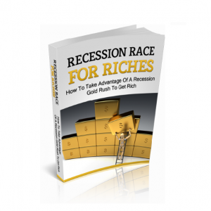 Recession Race For Riches