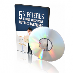 5 Strategies To Build A Responsive List Of Subscribers