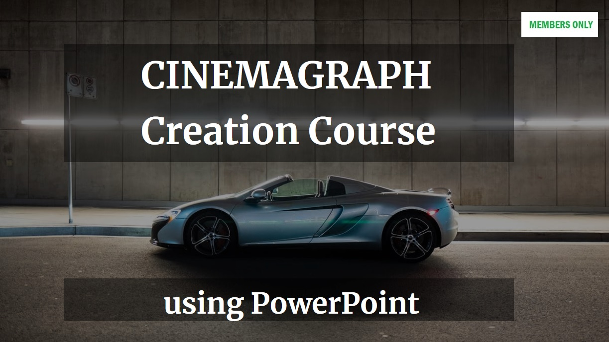 Cinemagraph Creation Course with PowerPoint