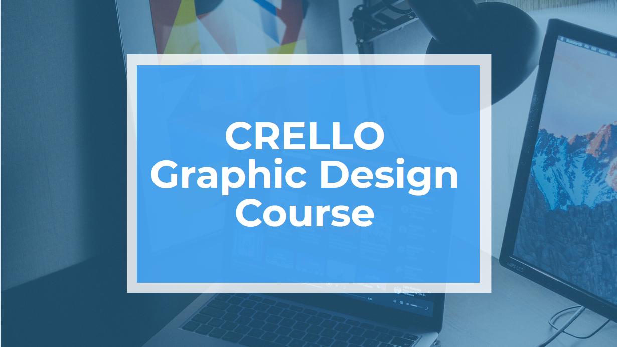 Crello Graphics Design Training Course
