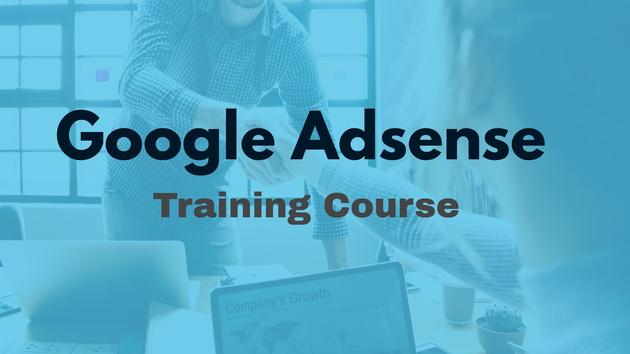 Google Adsense Training Course