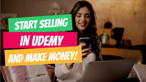 How to Start Selling in Udemy and Make Money